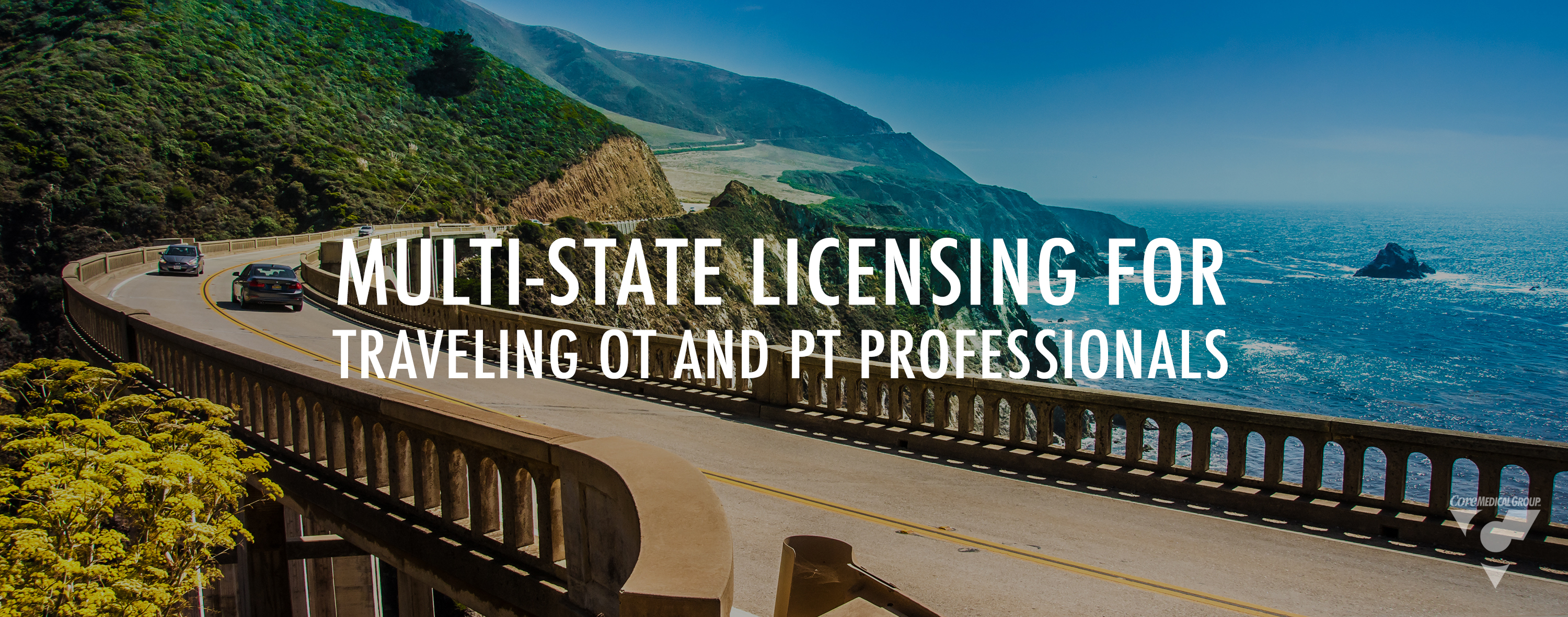 Core Medical Group CMG Multi-State Licensing for Traveling OT and PT Professionals