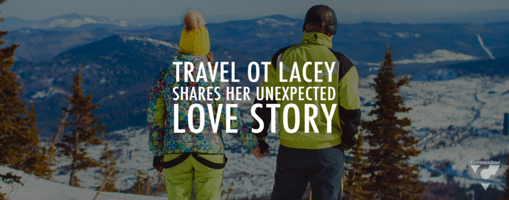 Travel Ot Lacey Shares Her Unexpected Love Story