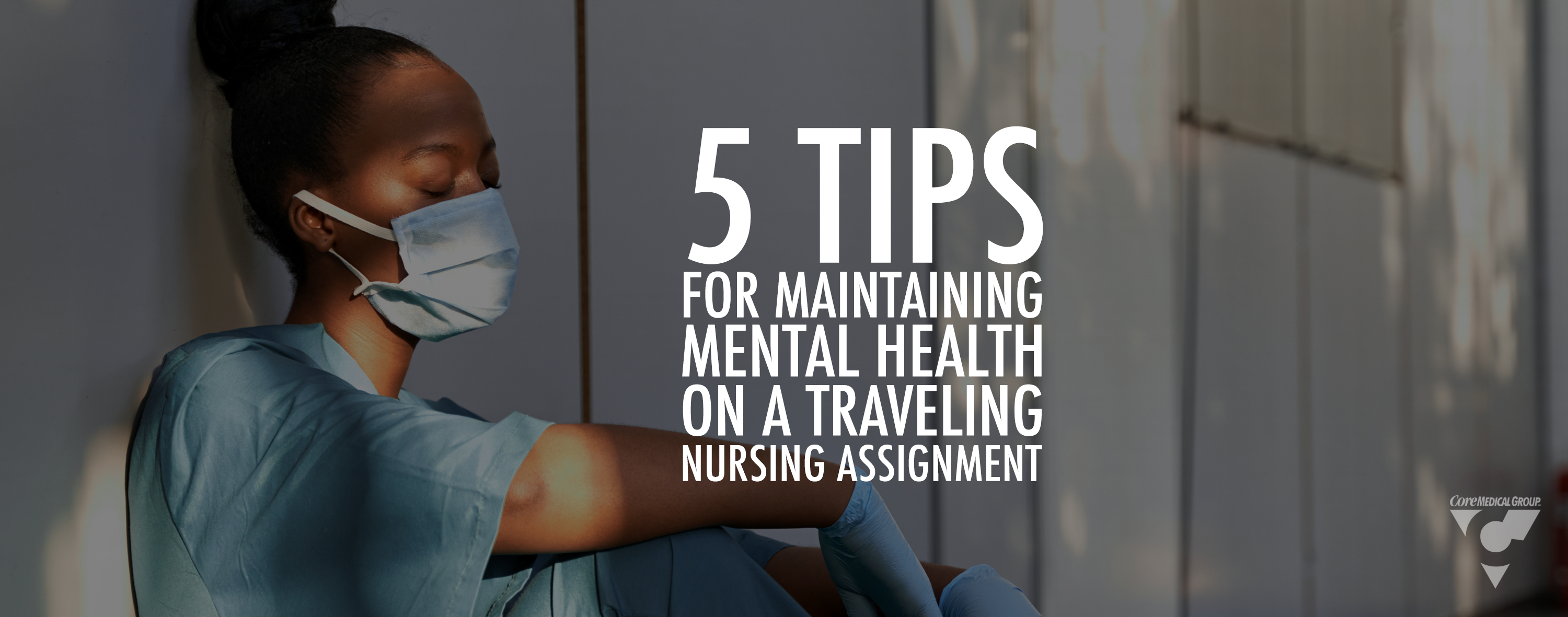 5 Tips for Maintaining Mental Health on a Travel Nursing Assignment