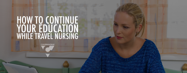 How to Continue Your Education While Travel Nursing