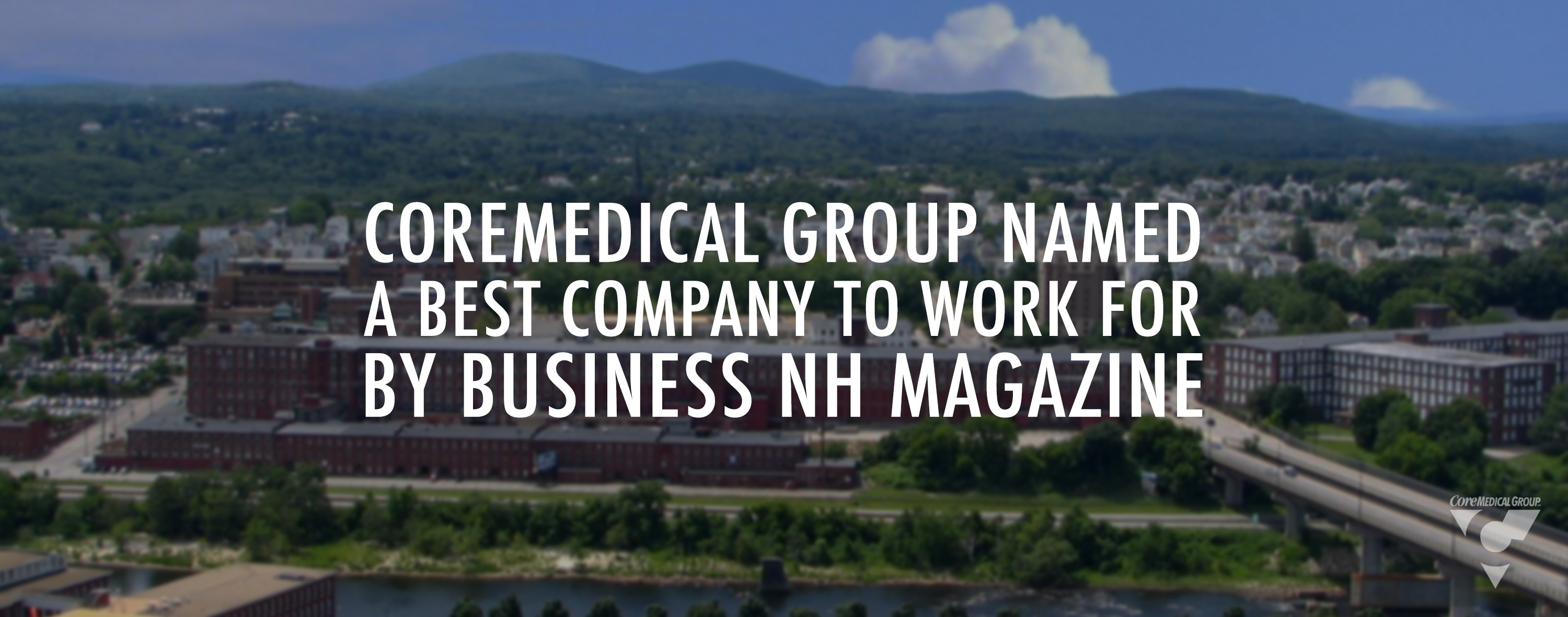 Core Medical Best Companies to Work For Business NH