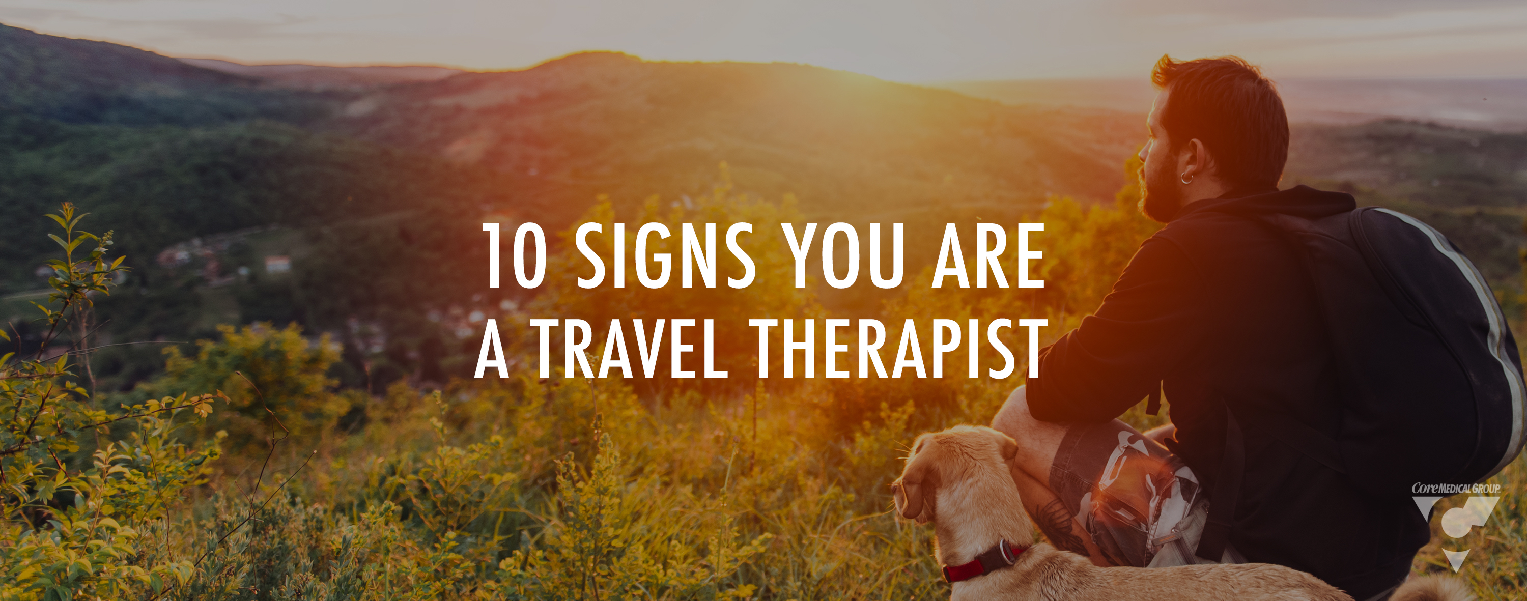 10 signs you are a travel therapist core medical group