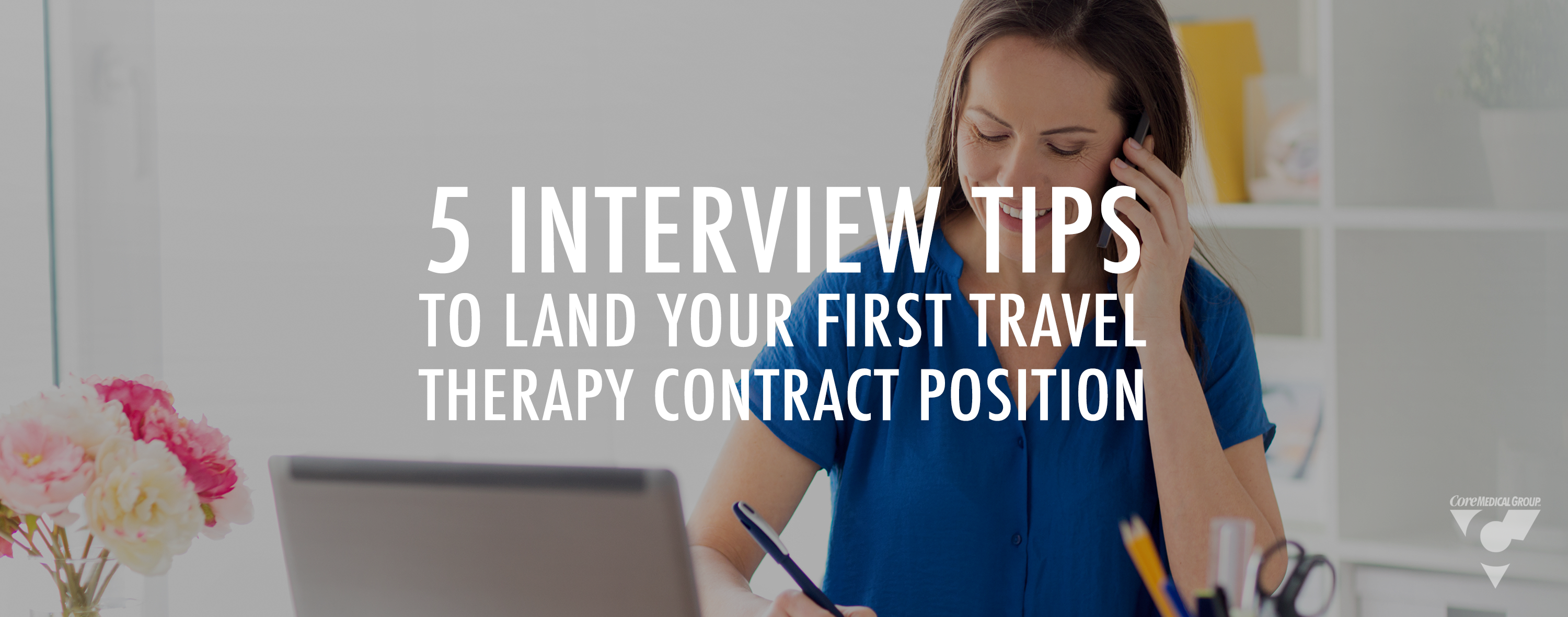 5 Interview Tips to Land Your First Travel Therapy Contract Position