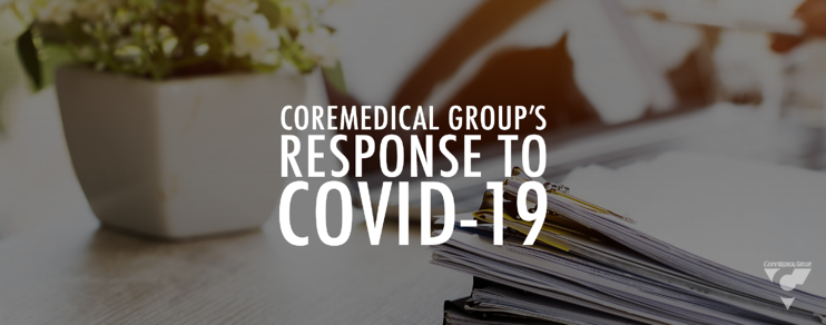 CoreMedical Group's Response to COVID-19