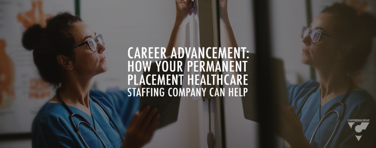 Carrer Advancement: How Your Permanent Placement Healthcare Staffing Company Can Help