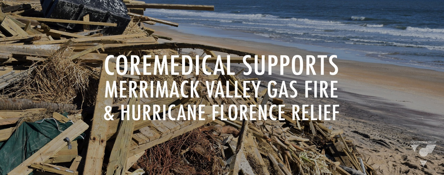 Core Medical Supports Merrimack Valley Gas Fire and Hurricane Florence Relief