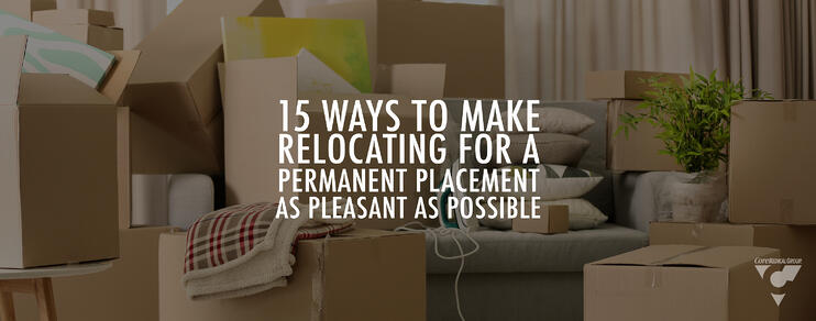 15 ways to make relocating for a permanent placement as pleasant as possible