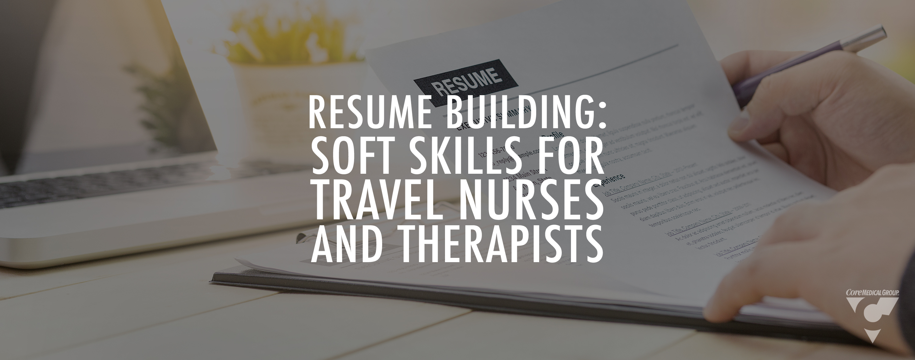 Resume Building: Soft Skills for Travel Nurses and Therapists
