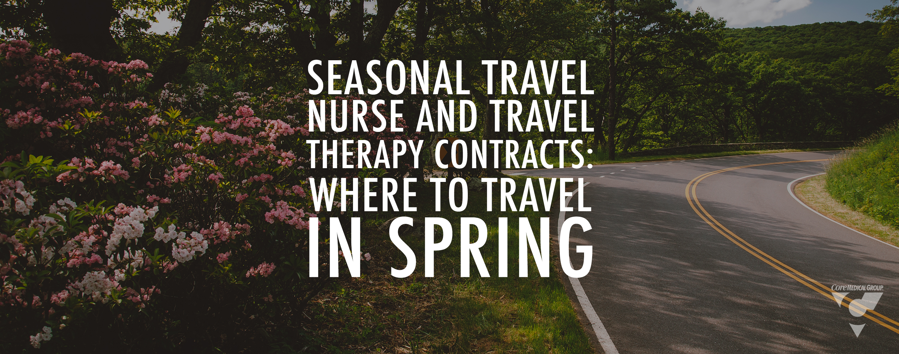 Seasonal Travel Nurse and Travel Therapy Contracts Where To Travel In Spring