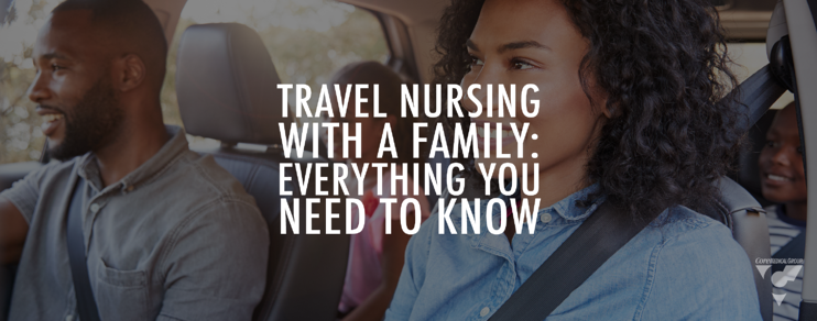 Travel Nursing with a Family: Everything You Need to Know