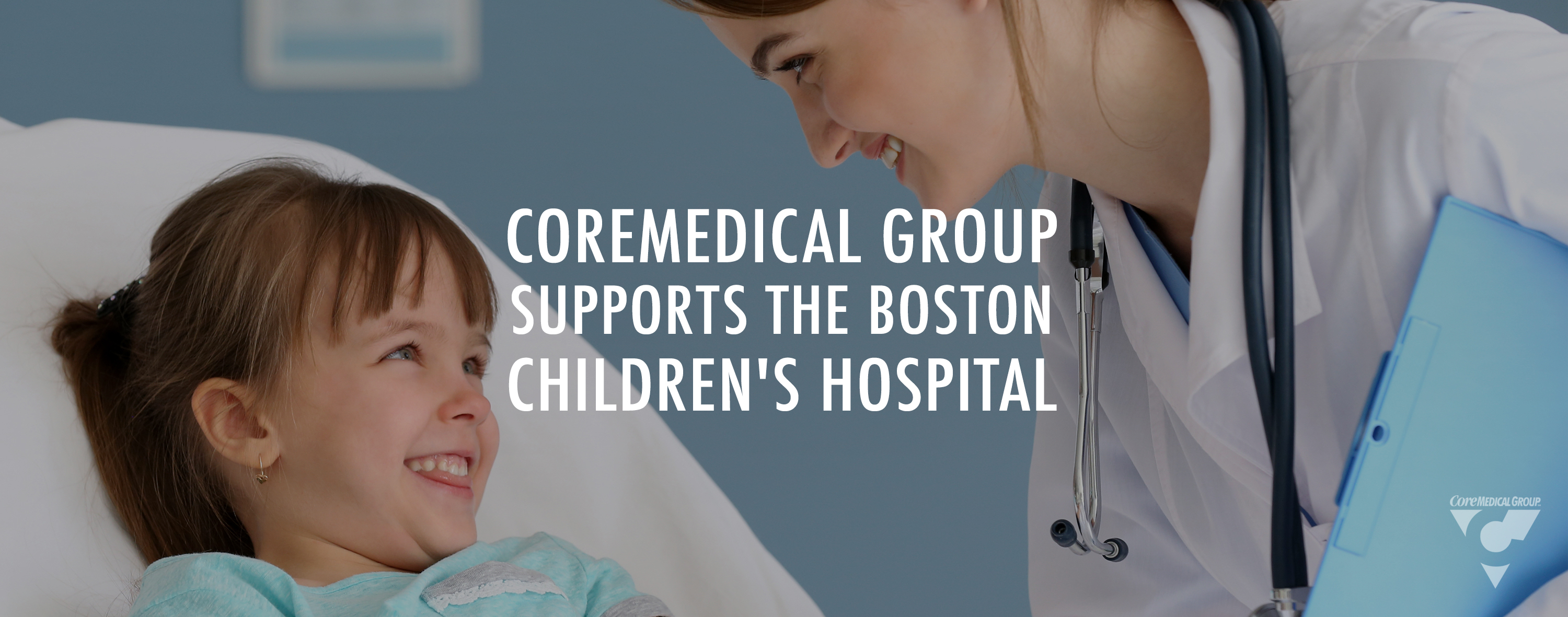 Core Care - CoreMedical Charity work with Boston Children's Hospital