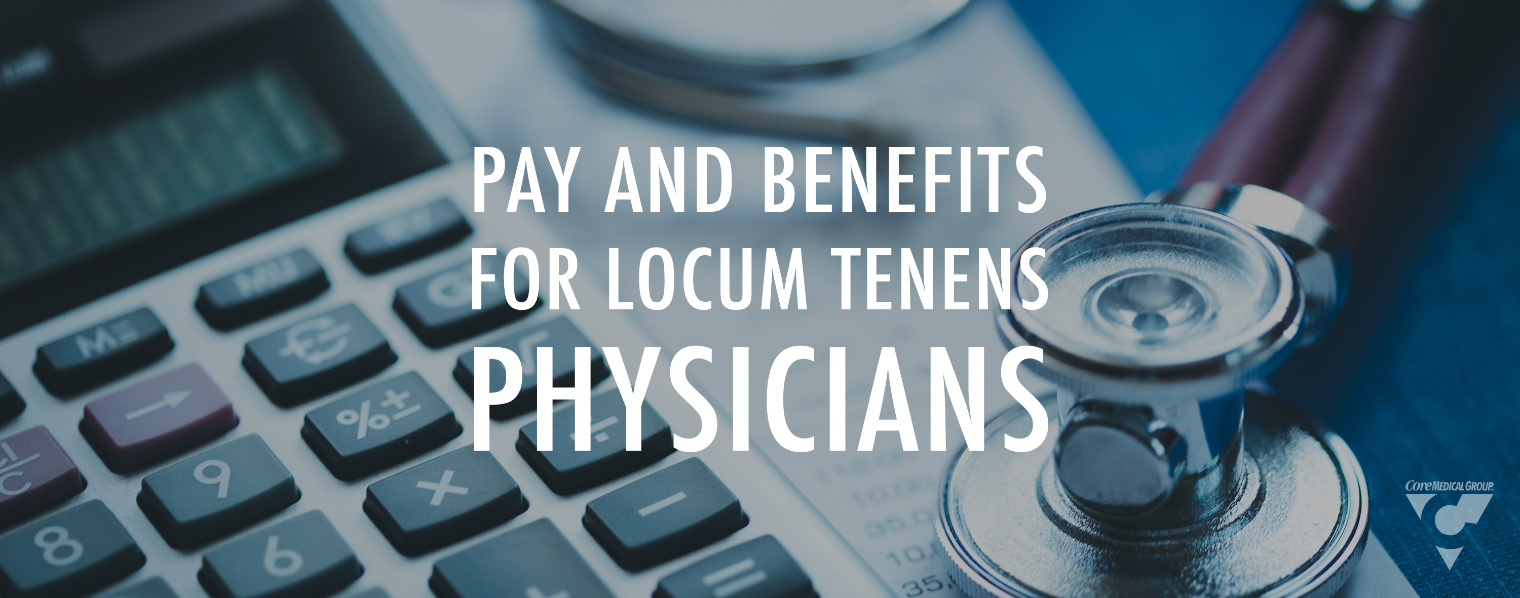 Pay_and_Benefits_for_Locum_tenens_physicians_blog_feature_image