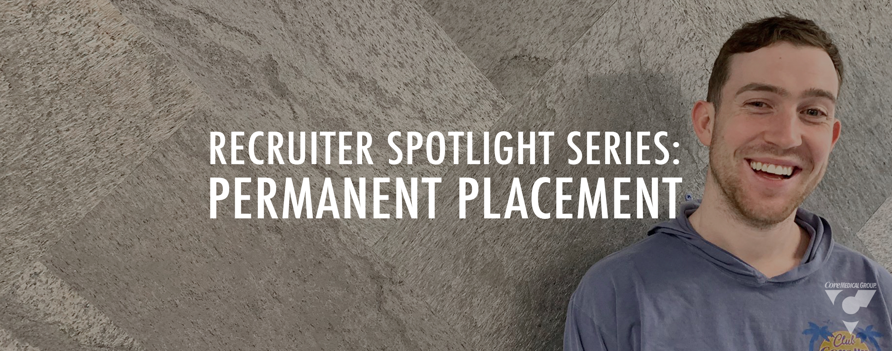 Recruiter Spotlight Series: Permanent Placement
