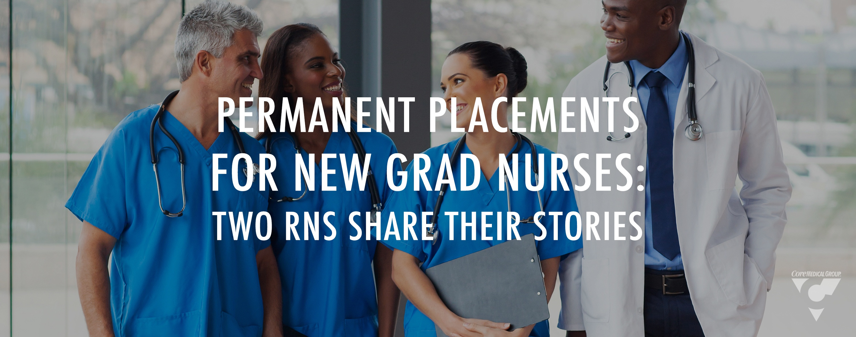 CMG_Blog_Permanet_Placement_For_New_Grad_Nurses
