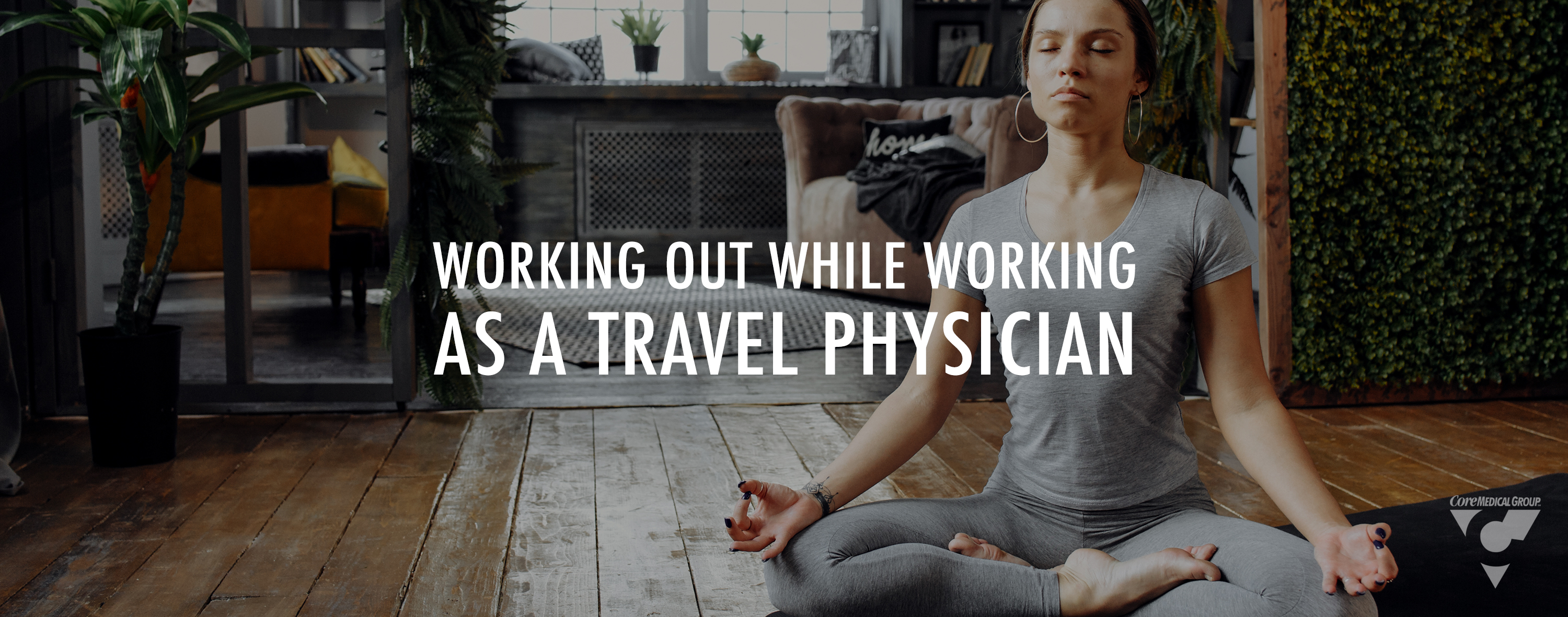 Working out while a travel physician
