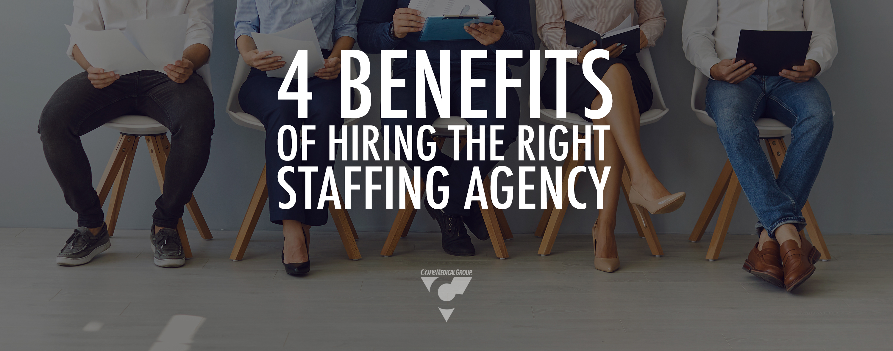 4 Benefits of Hiring the RIght Staffing Agency