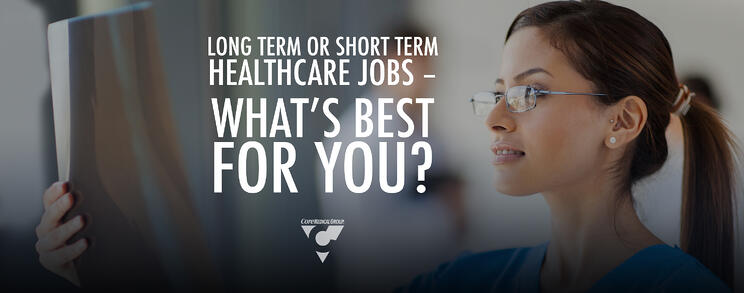 Long Term or Short Term Healthcare Jobs – What's Best for You?