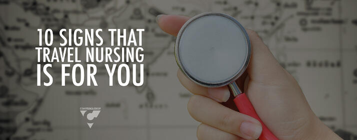10 Signs That Travel Nursing is for You