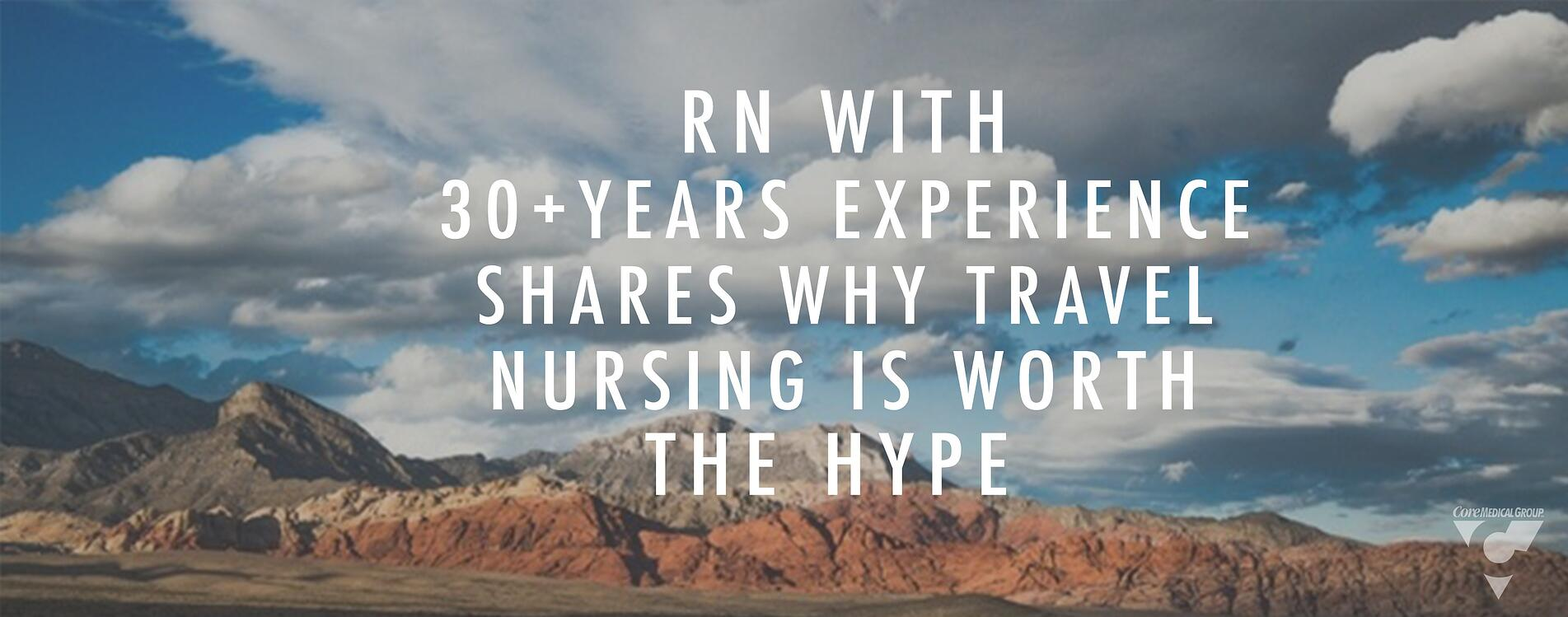 Chapter Two Rn With 30 Years Experience Shares Why Travel Nursing