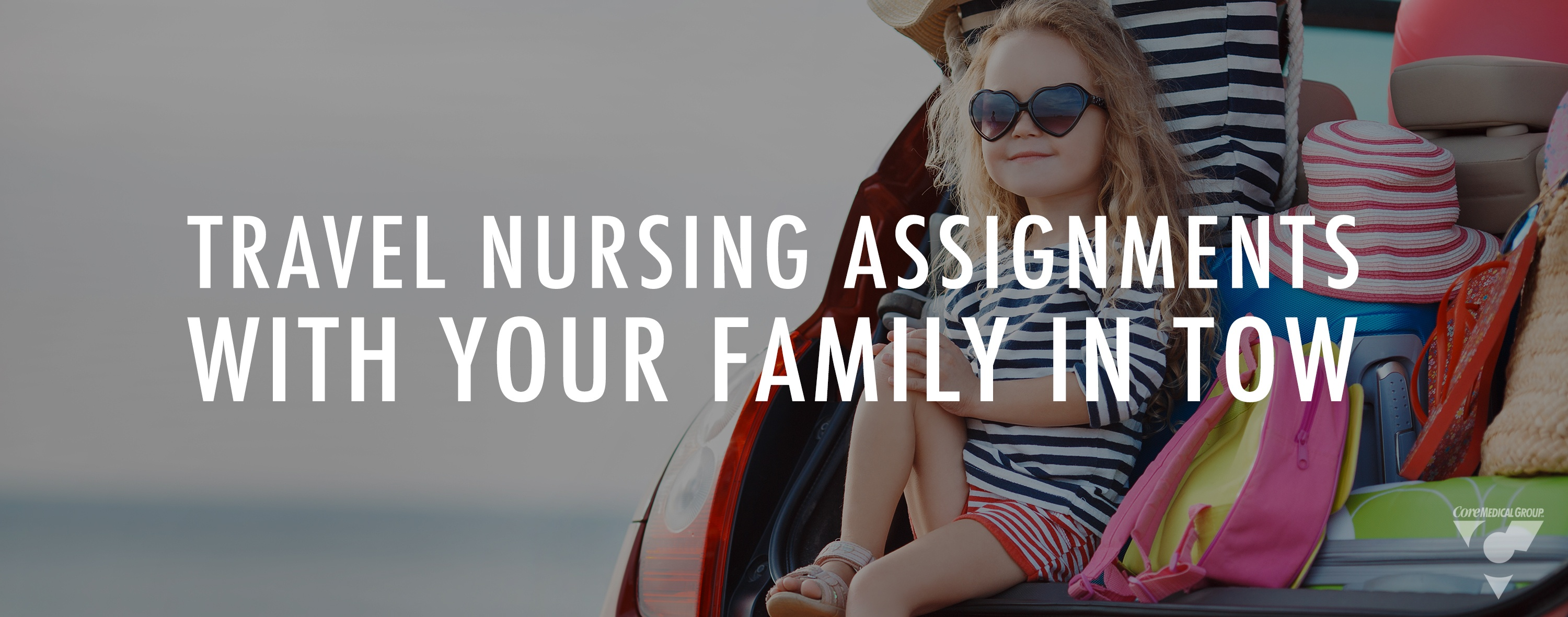 Travel Nursing Assignments With Your Family In Tow