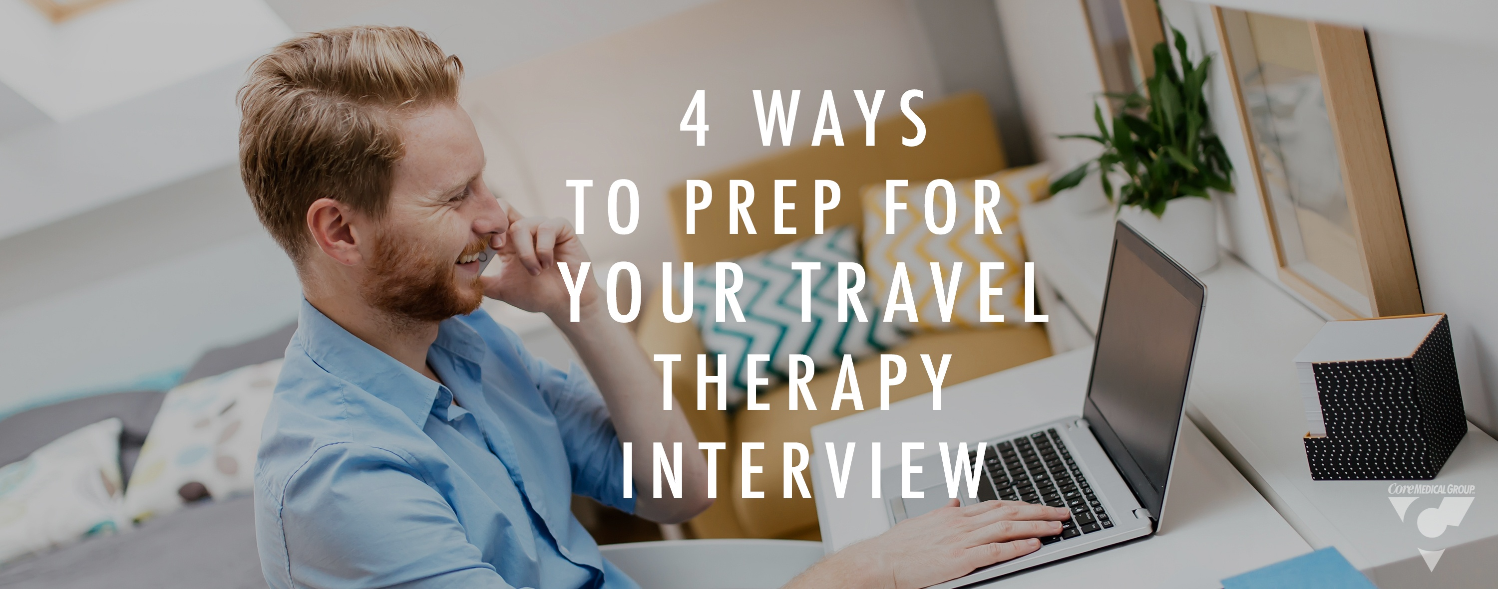 4 Ways To Prep For Your Travel Therapy Interview
