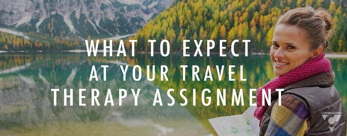 CMG Blog - What to Expect At Your Travel Therapy Assignment.jpg