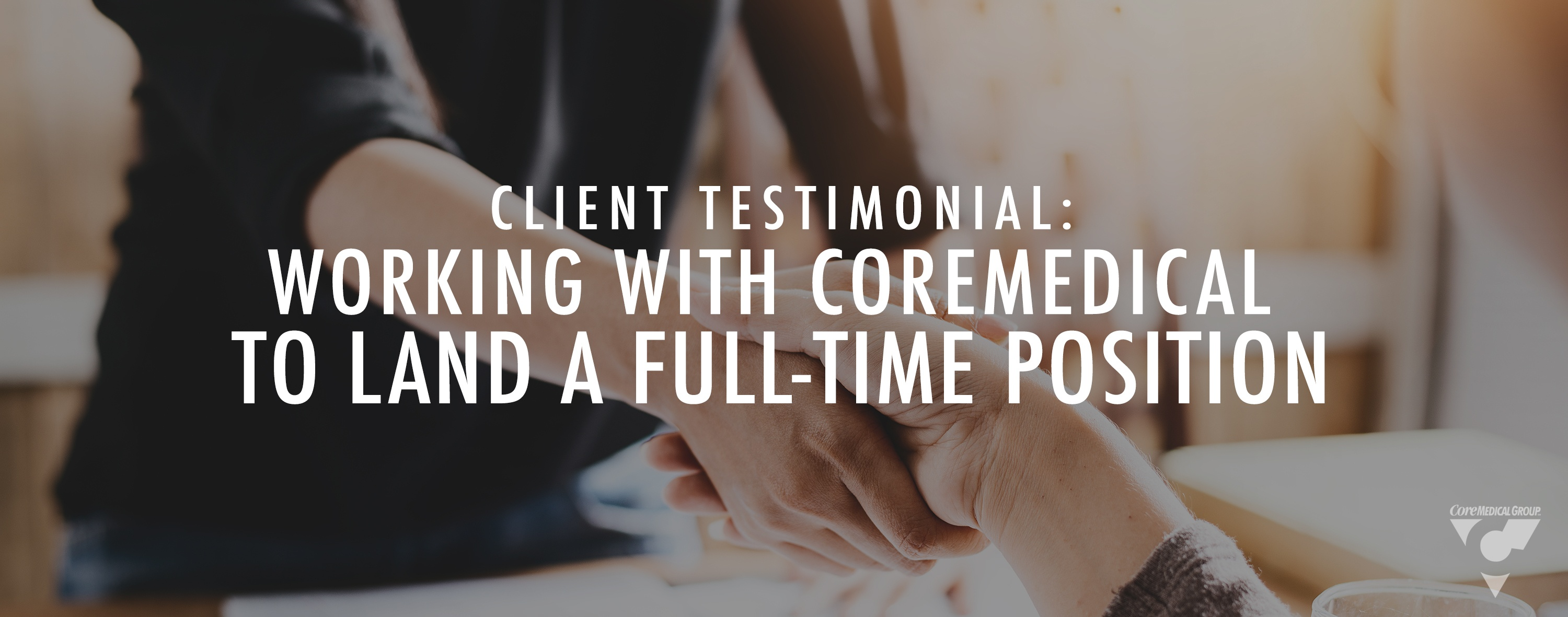 CMG Blog FI - Working With CoreMed to Land a Full time Position