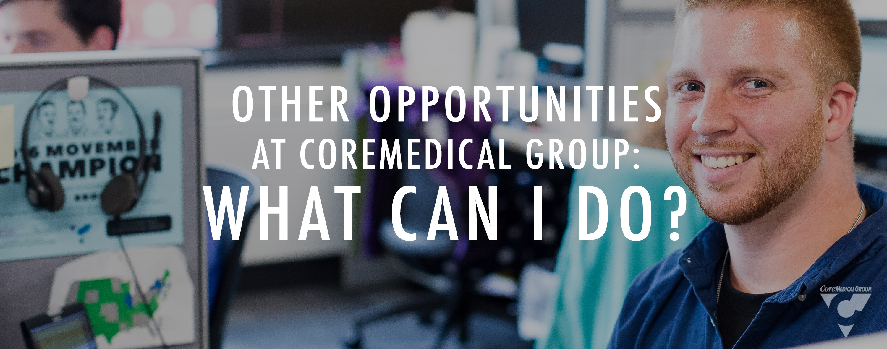 CMG_Blog_Featured Images_Other_Opportunties_at_Core_Medical_Group_Blog_R1.jpg