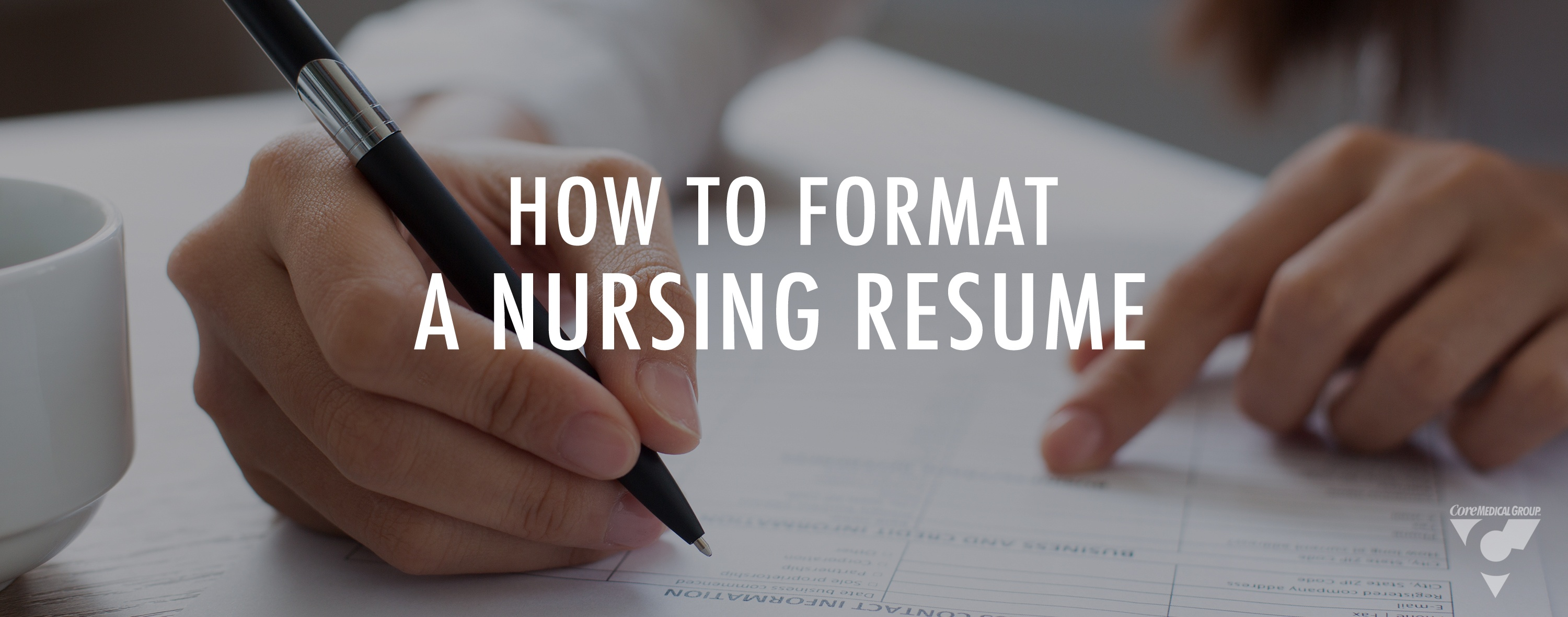 CMG_Blog_FeaturedImages_04.18_How_to_Format_a_Nursing_Resume_Blog_R1