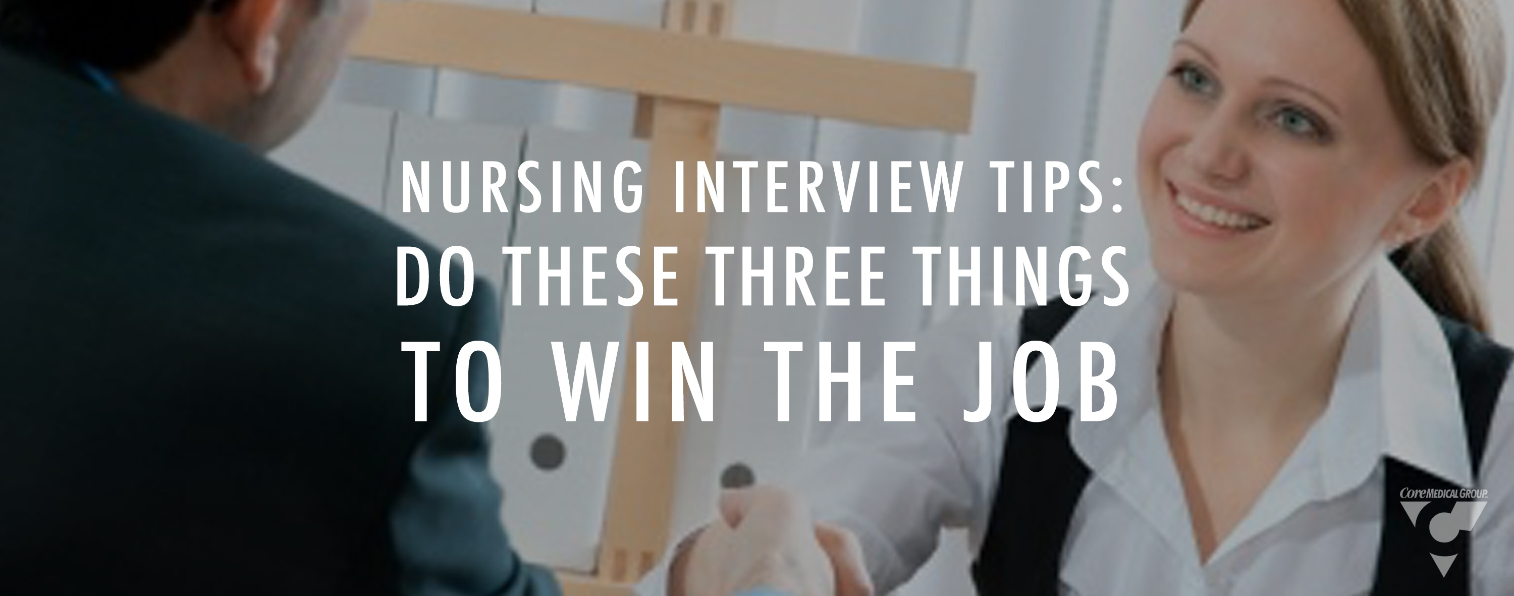 CMG_Blog_FeaturedImages_04.18_NursingInterviewTips_Blog_R1