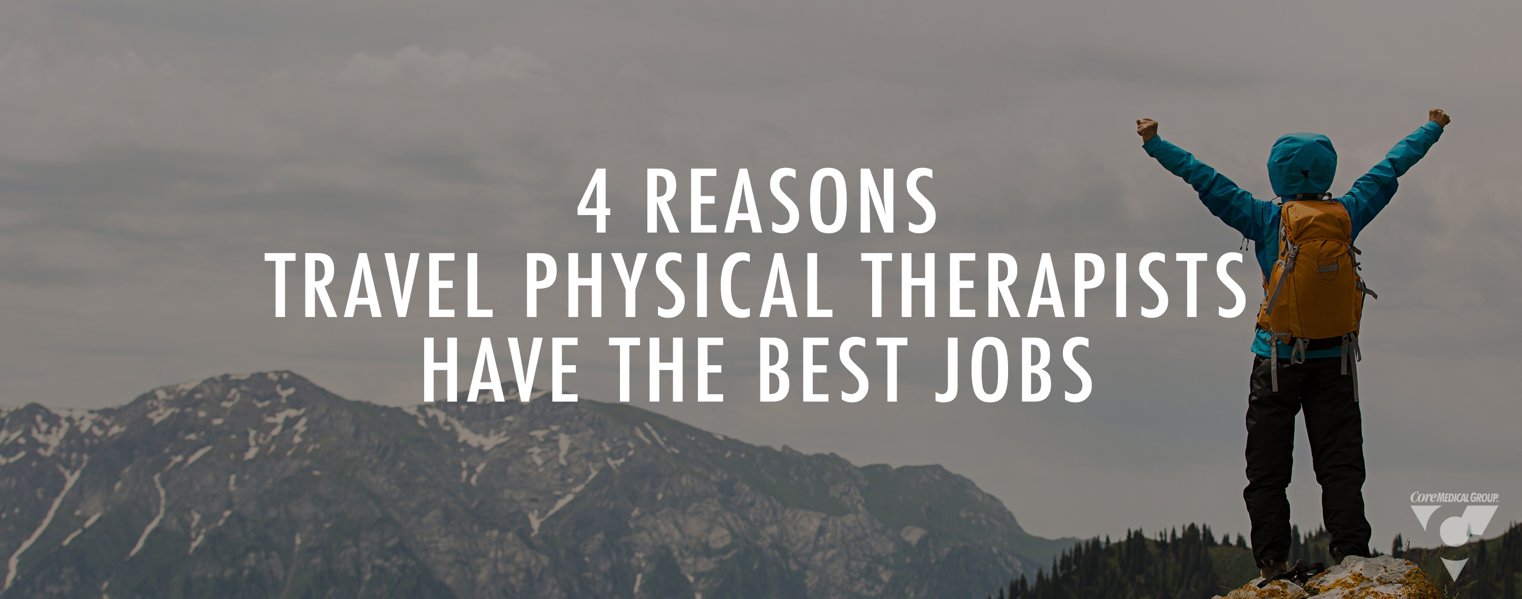 4 Reasons Traveling Physical Therapists have the Best Jobs
