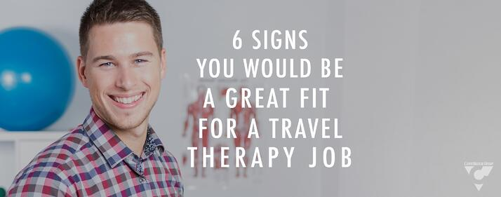 6 Signs You Would Be A Great Fit For A Travel Therapy Job