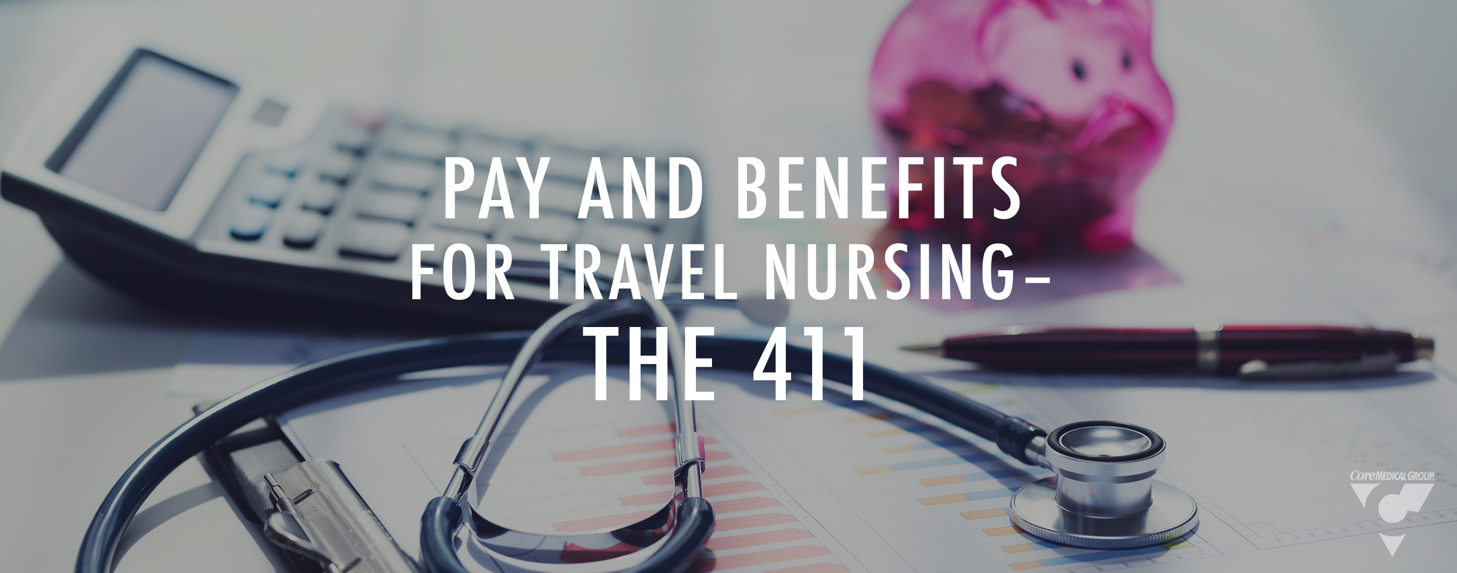 Pay And Benefits For Travel Nursing