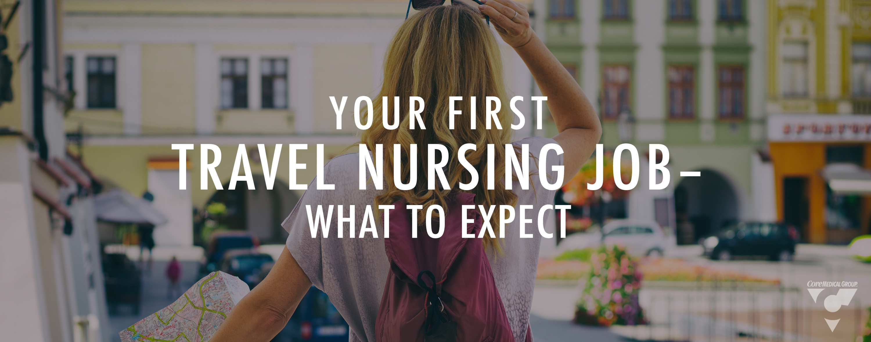 Your First Travel Nursing Job – What to Expect