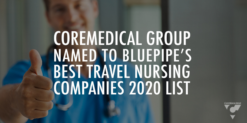 CoreMedical Group Name to Bluepipe's Best Travel Nursing Companies 2020 List
